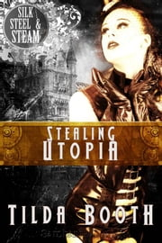 Stealing Utopia ebook by Tilda Booth