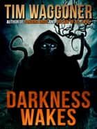 Darkness Wakes ebook by