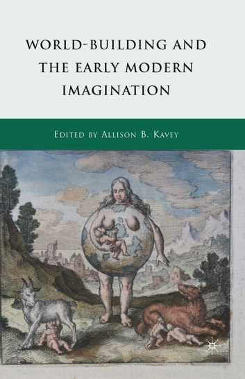 World-Building and the Early Modern Imagination ebook by