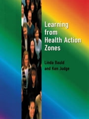 Learning from Health Action Zones ebook by Linda Bauld,Ken  Judge