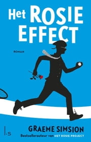 Het Rosie effect ebook by Graeme Simsion, Linda Broeder