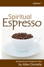 Spiritual Espresso Vol 1 ebook by Allen Domelle