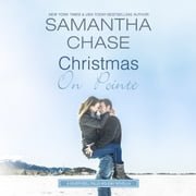 Christmas on Pointe - A Silver Bell Falls Holiday Novella audiobook by Samantha Chase