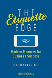 The Etiquette Edge - Modern Manners for Business Success ebook by Beverly Langford