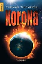 Korona - Mysterythriller ebook by Thomas Thiemeyer