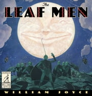The Leaf Men - And the Brave Good Bugs ebook by William Joyce,William Joyce