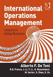 International Operations Management - Lessons in Global Business ebook by Professor Alberto F De Toni