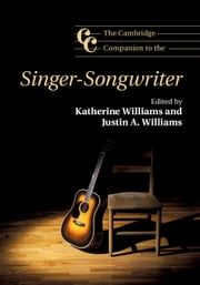 The Cambridge Companion to the Singer-Songwriter ebook by Katherine Williams,Justin A. Williams