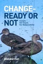 Change - Ready or Not: Climate ebook by Alan Garman