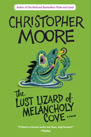 Lust Lizard of Melancholy Cove ebook by Christopher Moore