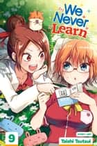 We Never Learn, Vol. 9 ebook by