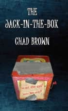 The Jack-in-the-box ebook by Chad P. Brown