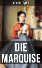 Die Marquise ebook by George Sand