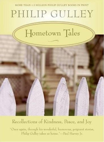 Hometown Tales - Recollections of Kindness, Peace, and Joy ebook by Philip Gulley