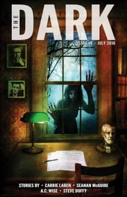 The Dark Issue 14 - The Dark, #14 ebook by Carrie Laben,Seanan McGuire,A.C. Wise,Steve Duffy