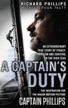 A Captain's Duty - The true story that inspired the major film, Captain Phillips ebook by Richard Phillips