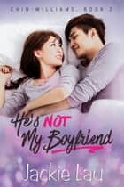 He's Not My Boyfriend ebook by Jackie Lau