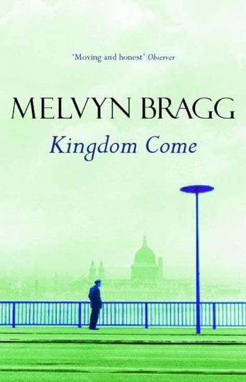 Kingdom Come eBook by Melvyn Bragg