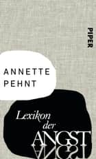 Lexikon der Angst ebook by Annette Pehnt
