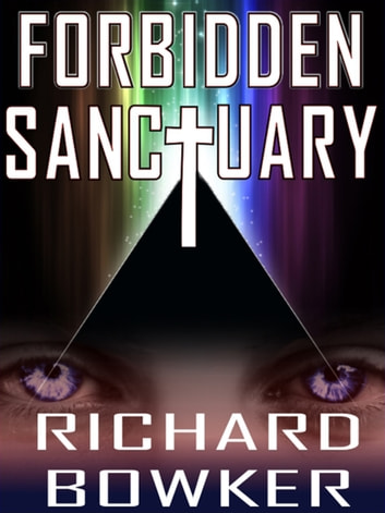 Forbidden Sanctuary ebook by Richard Bowker