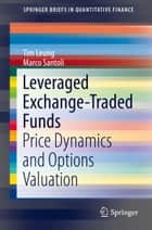 Leveraged Exchange-Traded Funds ebook by Tim Leung,Marco Santoli