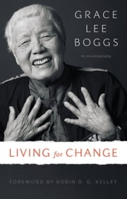 Living for Change - An Autobiography ebook by Grace Lee Boggs