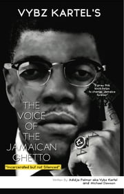 The Voice Of The Jamaican Ghetto - Incarcerated but not Silenced ebook by Adidja Palmer,Michael Dawson