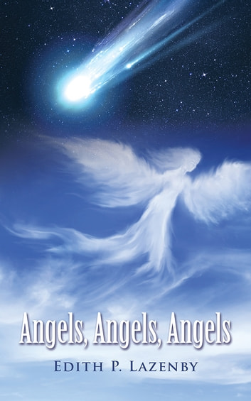 Angels, Angels, Angels ebook by Edith P. Lazenby