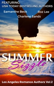 Summer Sizzle ebook by Roz Lee,Samanthe Beck,Charlene Sands,Mia Hopkins,Ophelia Bell,Kathy O'Rourke,Claire Davon,Christine Ashworth,Lynne Marshall,Tonya Plank