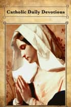 Catholic Daily Devotions ebook by Simon Abram