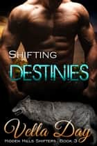Shifting Destinies ebook by Vella Day