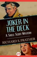 Joker in the Deck ebook by Richard S Prather