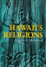 Hawaii's Religions ebook by John Field Mulholland
