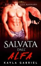 Salvata dall'Alfa eBook by