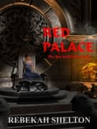 Red Palace ebook by Rebekah Shelton