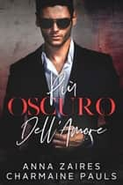 Più Oscuro Dell'Amore eBook by Anna Zaires, Charmaine Pauls