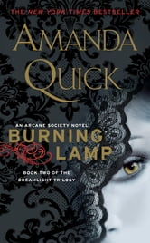 Burning Lamp - Book Two in the Dreamlight Trilogy ebook by Amanda Quick