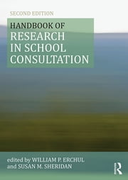 Handbook of Research in School Consultation ebook by William P Erchul,Susan M Sheridan
