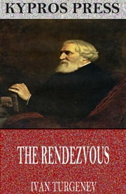 The Rendezvous ebook by Ivan Turgenev