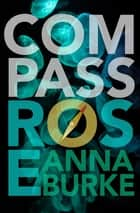 Compass Rose ebook by Anna Burke