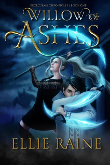 Willow of Ashes - NecroSeam Chronicles, #1 ebook by Ellie Raine