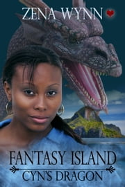 Fantasy Island: Cyn's Dragon ebook by Zena Wynn