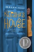 Keesha's House ebook by Helen Frost