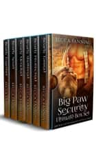 Big Paw Security Ultimate Box Set ebook by