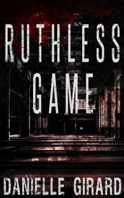 Ruthless Game ebook by Danielle Girard