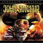 John Sinclair - Classics, Folge 3: Dr. Satanos audiobook by Jason Dark