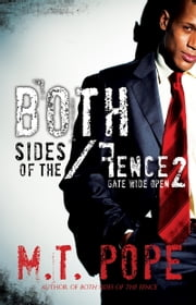 Both Sides of the Fence 2: Gate Wide Open ebook by M.T. Pope