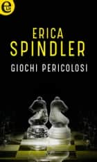 Giochi pericolosi (eLit) - eLit ebook by Erica Spindler