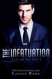 The Infatuation - Josh and Kat Part I ebook by Lauren Rowe