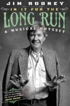 In It for the Long Run ebook by Jim Rooney